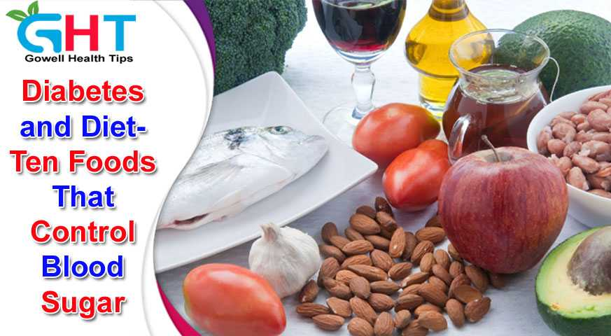 Diabetes and Diet- Ten Foods That Control Blood Sugar