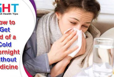 How to Get Rid of a Cold Overnight Without Medicine
