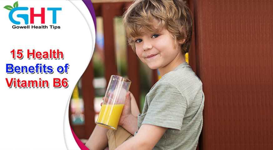 15 Health Benefits of Vitamin B6