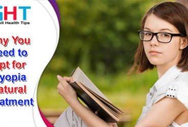 Why You Need to Opt for Myopia Natural Treatment
