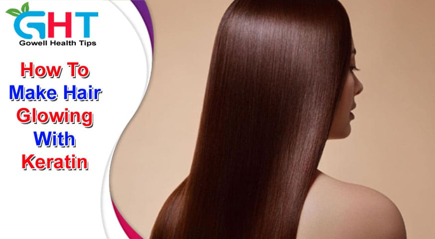 How To Make Hair Glowing With Keratin