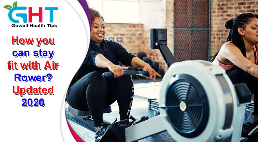 Stay Fit With Air Rower 2020