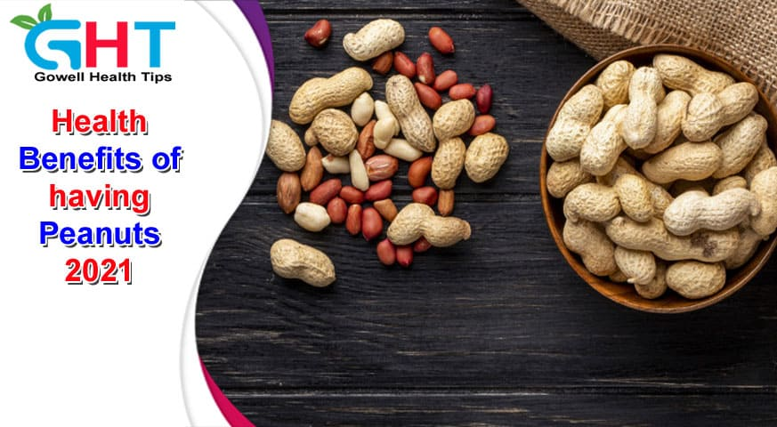 Health Benefits of having Peanuts 2021